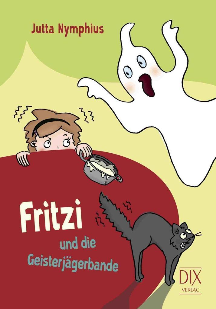 Fritzi und die Geisterjägerbande als Buch von Jutta Nymphius
