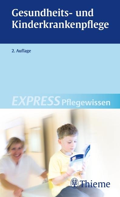 EXPRESS Pflegewissen Gesundheits- und Kinderkrankenpflege als Buch von Hakan Akintürk