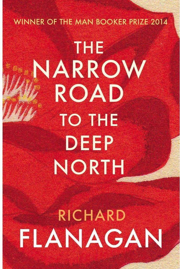 The Narrow Road to the Deep North als eBook von Richard Flanagan