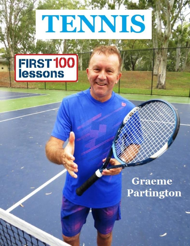 Tennis: First 100 Lessons als eBook von Graeme ...