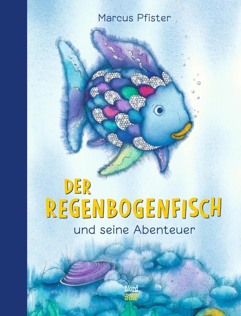 Der Regenbogenfisch und seine Abenteuer als Buch von Marcus Pfister