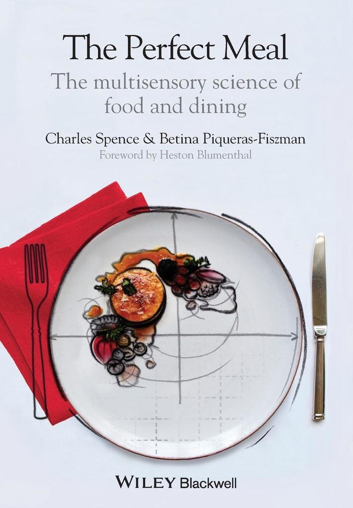 The Perfect Meal als Buch von Charles Spence, Betina Piqueras-Fiszman
