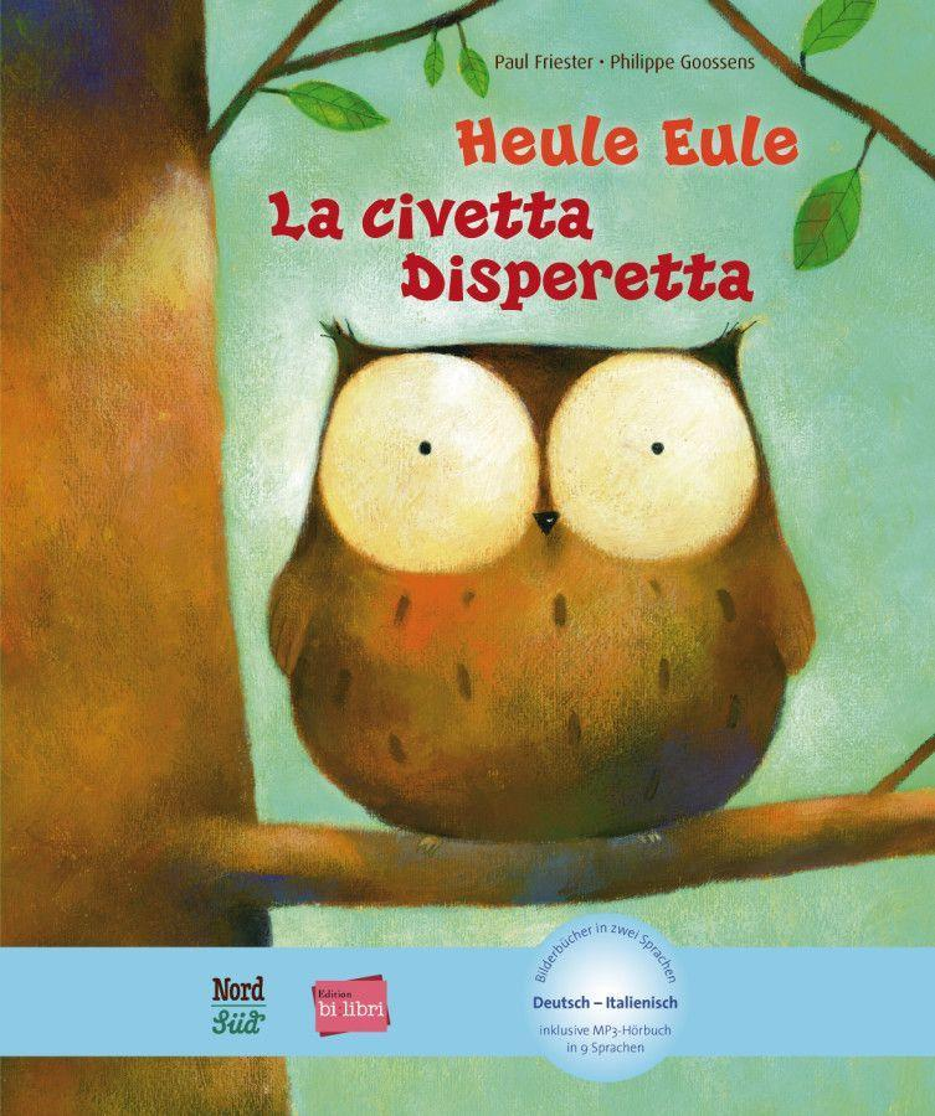 Heule Eule. Deutsch-Italienisch als Buch von Paul Friester, Philippe Goossens