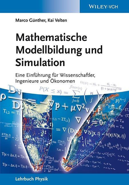 Mathematische Modellbildung und Simulation als Buch von Marco Günther, Kai Velten