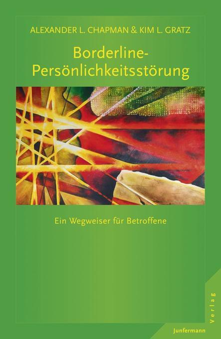Borderline-Persönlichkeitsstörung als Buch von Alexander L. Chapman, Kim L. Gratz