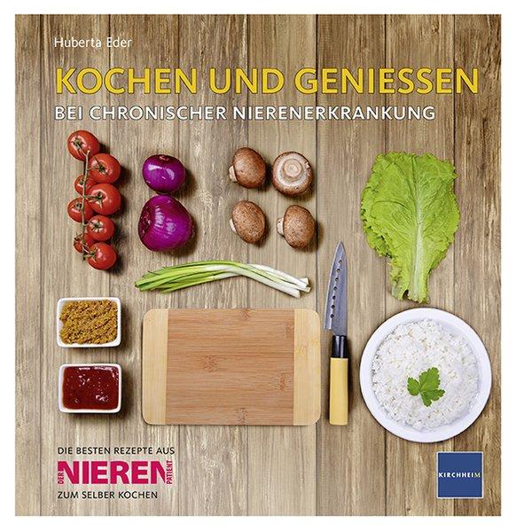 KOCHEN UND GENIESSEN als Buch von Huberta Eder