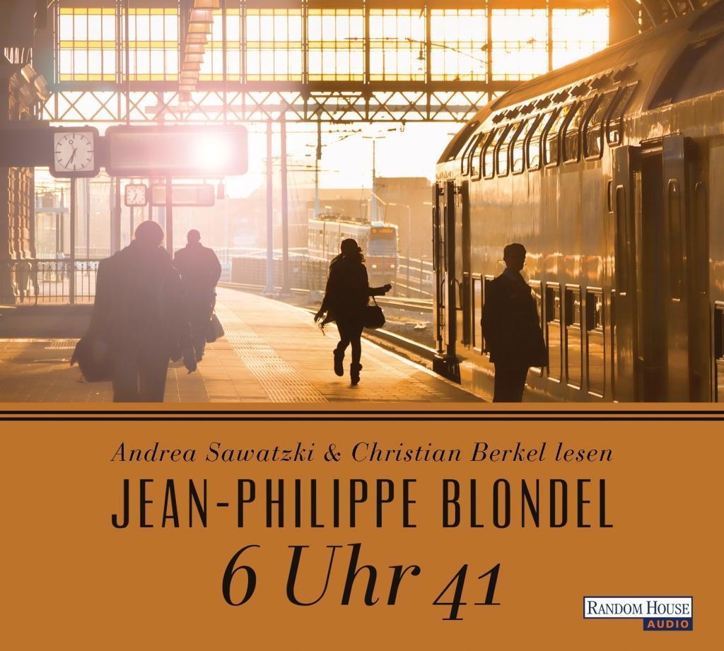 6 Uhr 41 als Hörbuch CD von Jean-Philippe Blondel