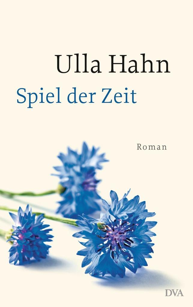 Spiel der Zeit als Buch von Ulla Hahn