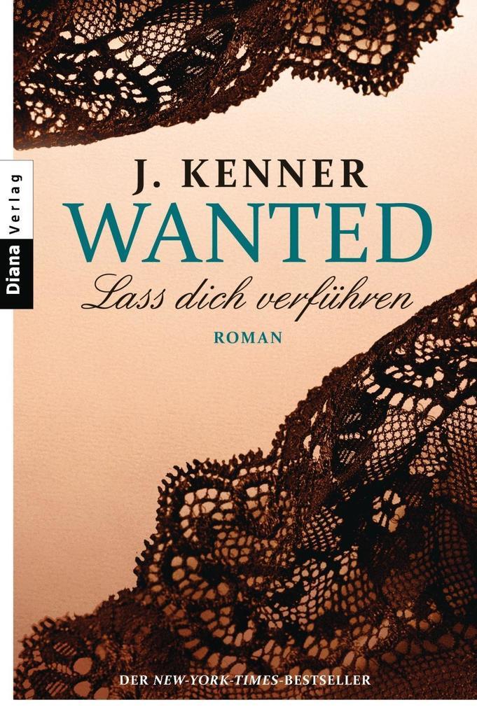 Wanted (1): Lass dich verführen als Taschenbuch von J. Kenner