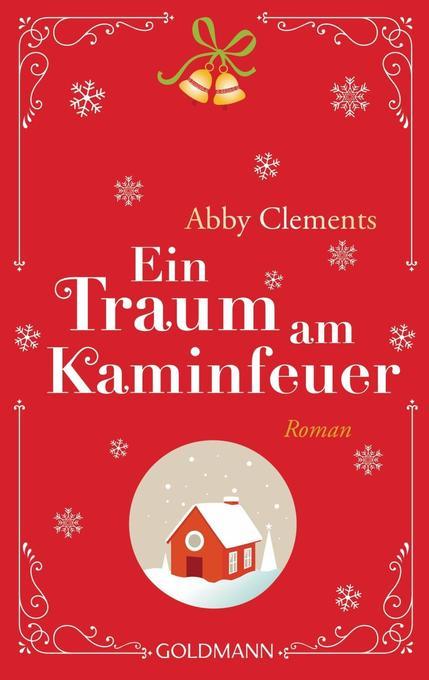 Ein Traum am Kaminfeuer als Taschenbuch von Abby Clements