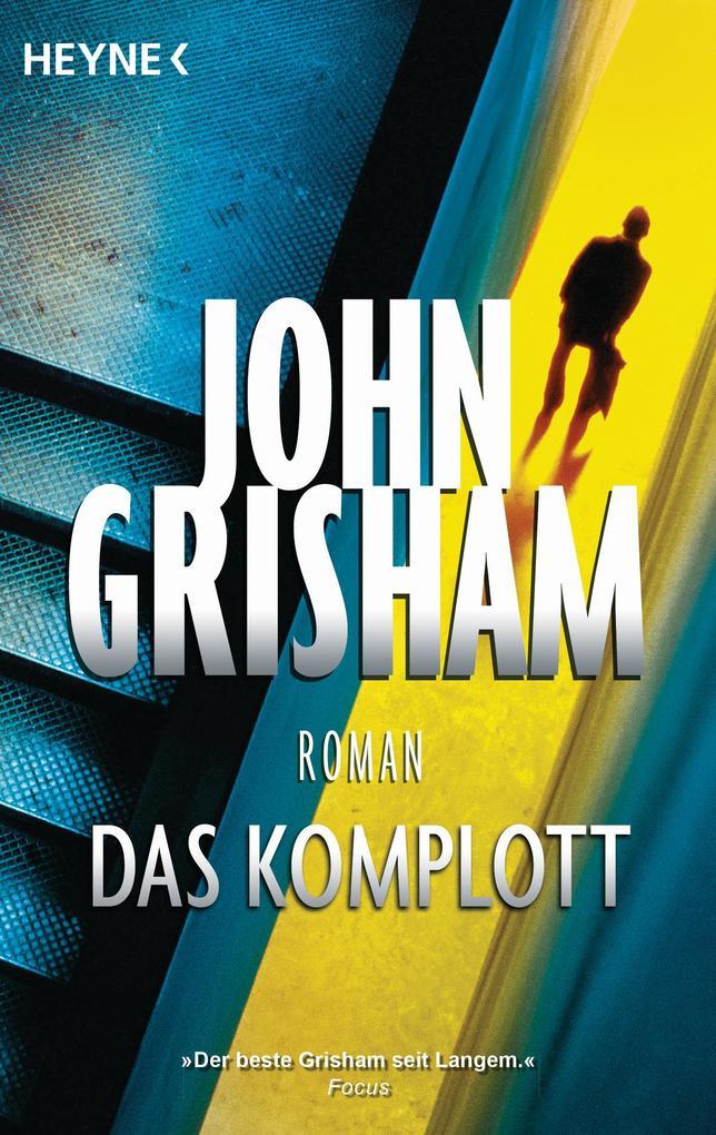 Das Komplott als Taschenbuch von John Grisham