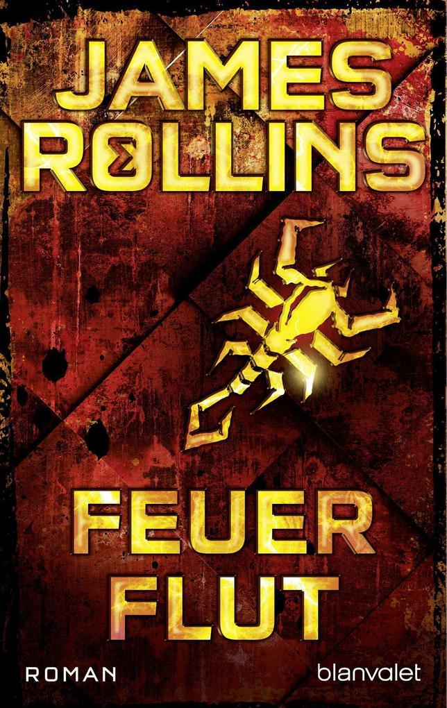 Feuerflut als Taschenbuch von James Rollins