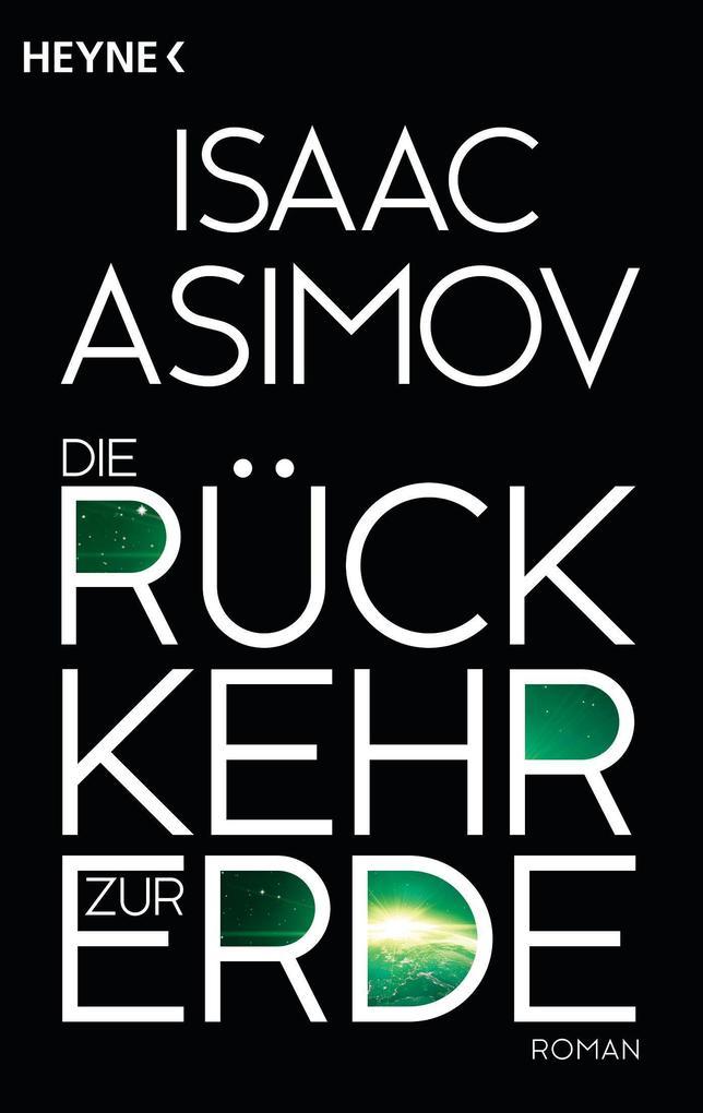 Die Rückkehr zur Erde als Taschenbuch von Isaac Asimov