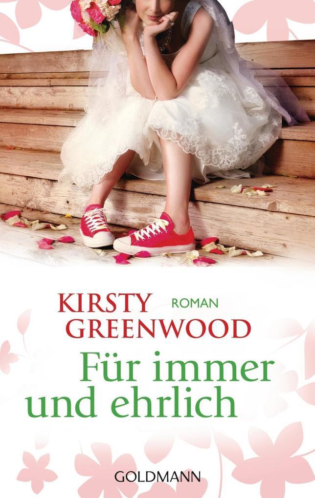 Für immer und ehrlich als Taschenbuch von Kirsty Greenwood