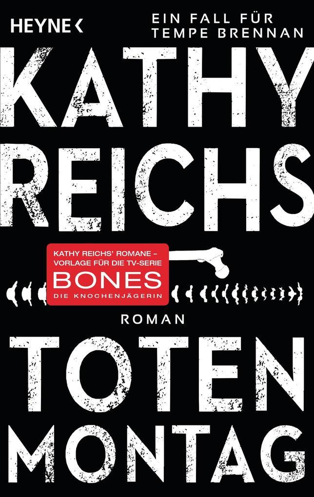 Totenmontag als Taschenbuch von Kathy Reichs