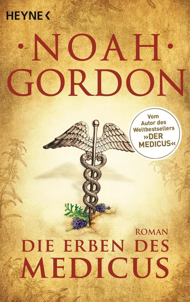 Die Erben des Medicus als Taschenbuch von Noah Gordon