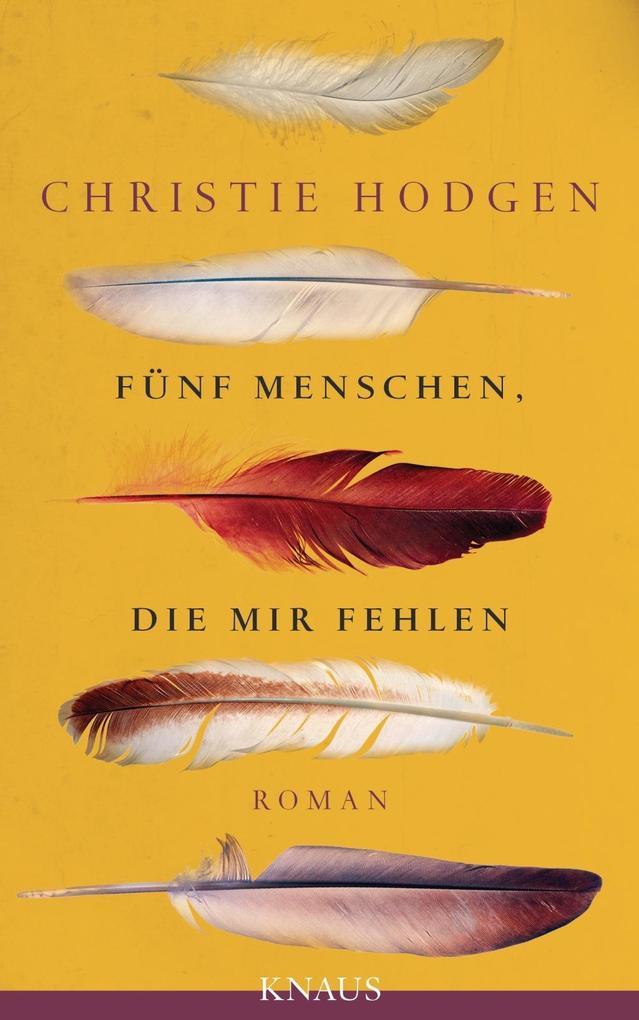 Fünf Menschen, die mir fehlen als Buch von Christie Hodgen