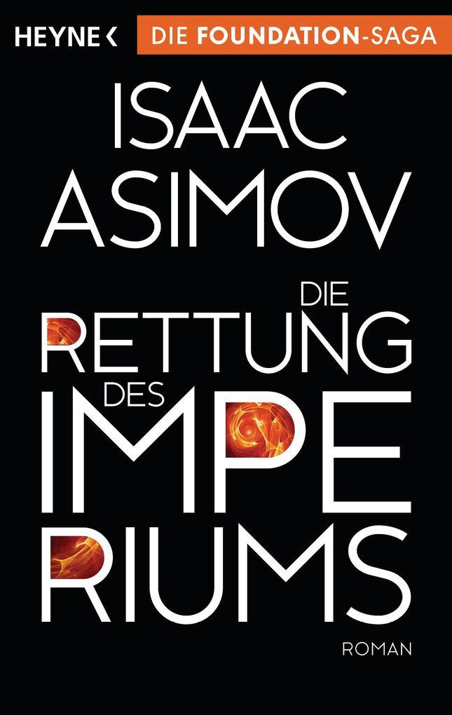 Die Rettung des Imperiums als Taschenbuch von Isaac Asimov