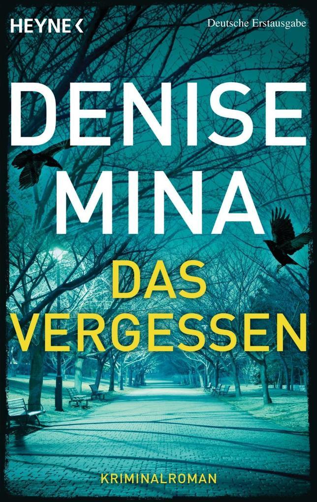 Das Vergessen als Taschenbuch von Denise Mina