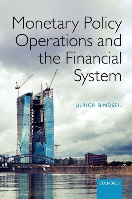 Monetary Policy Operations and the Financial System als Buch von Ulrich Bindseil