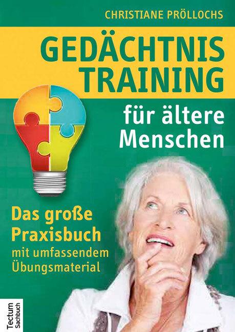 Gedächtnistraining für ältere Menschen als Buch von Christiane Pröllochs
