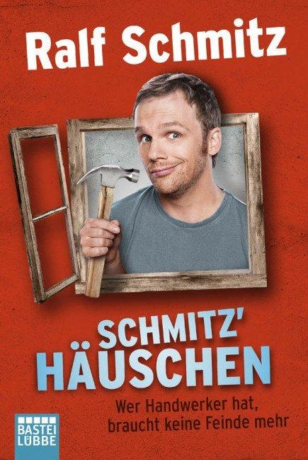 Schmitz' Häuschen als Taschenbuch von Ralf Schmitz