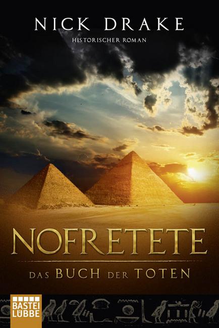 Nofretete - Das Buch der Toten als Taschenbuch von Nick Drake