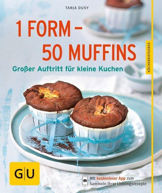 1 Form - 50 Muffins als Buch von Tanja Dusy
