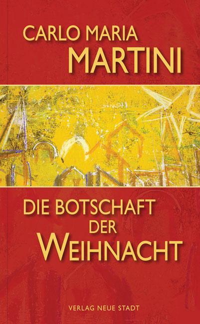 Die Botschaft der Weihnacht als Buch von Carlo M. Martini