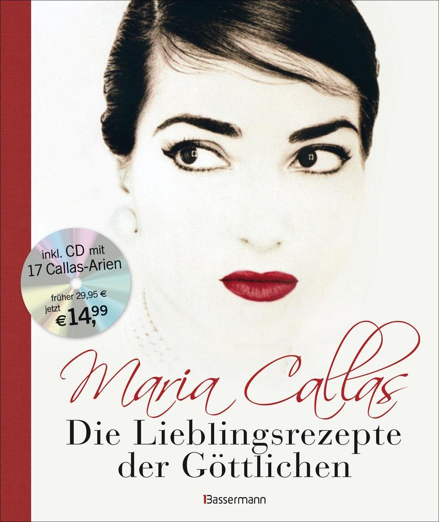 Maria Callas - Die Lieblingsrezepte der Göttlichen als Buch von Bruno Tosi