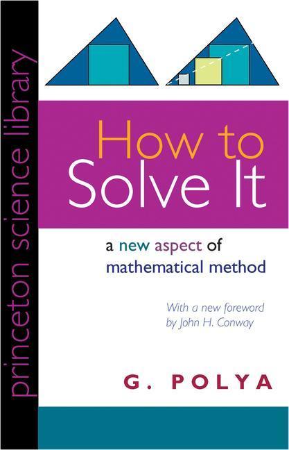How to Solve it als Buch von Georg Polya
