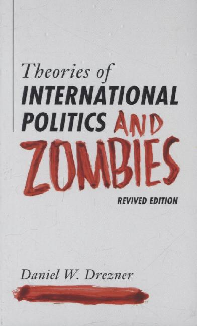 Theories of International Politics and Zombies als Buch von Daniel W. Drezner
