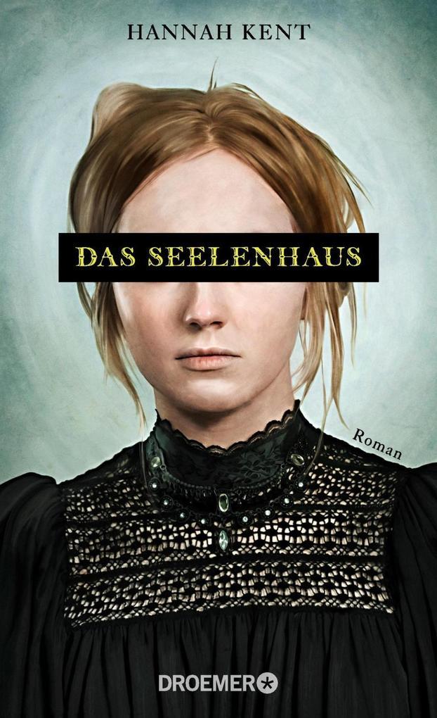 Das Seelenhaus als Buch von Hannah Kent