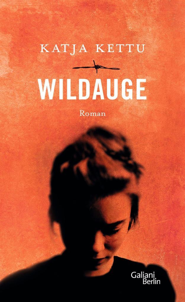 Wildauge als Buch von Katja Kettu
