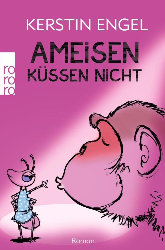 Ameisen küssen nicht als Taschenbuch von Kerstin Engel