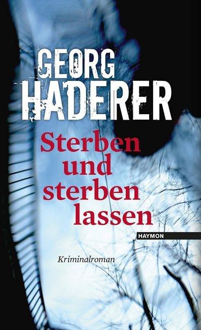 Sterben und sterben lassen als Buch von Georg Haderer