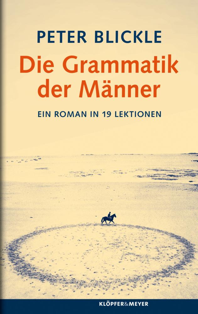 Die Grammatik der Männer als Buch von Peter Blickle