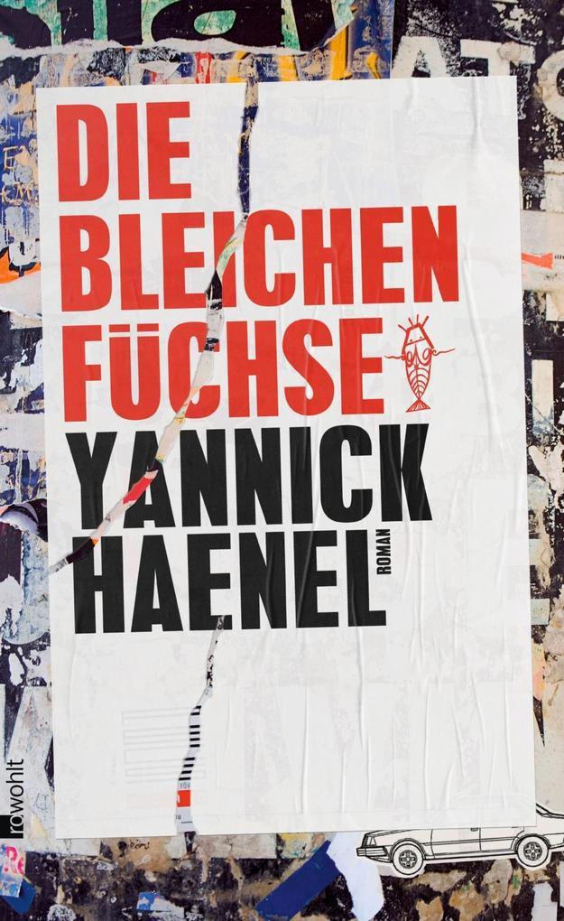 Die bleichen Füchse als Buch von Yannick Haenel