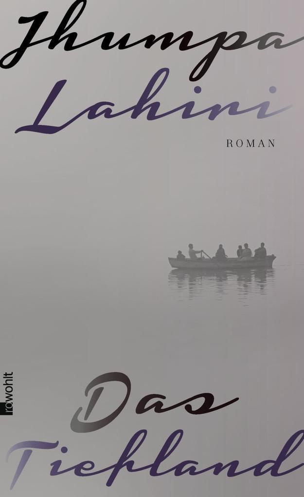 Das Tiefland als Buch von Jhumpa Lahiri