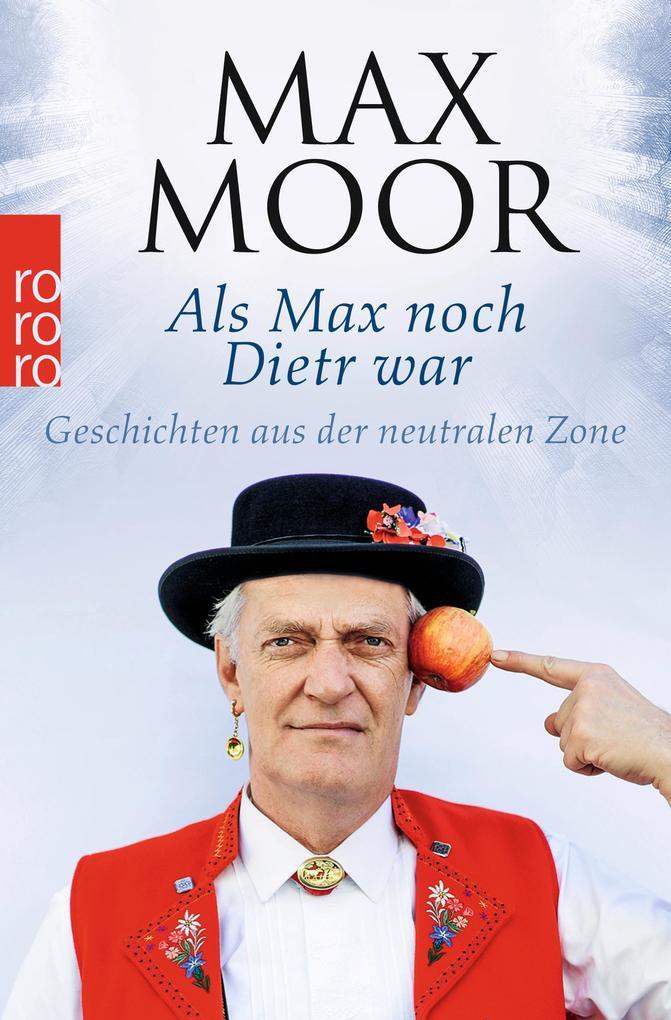 Als Max noch Dietr war als Taschenbuch von Max Moor