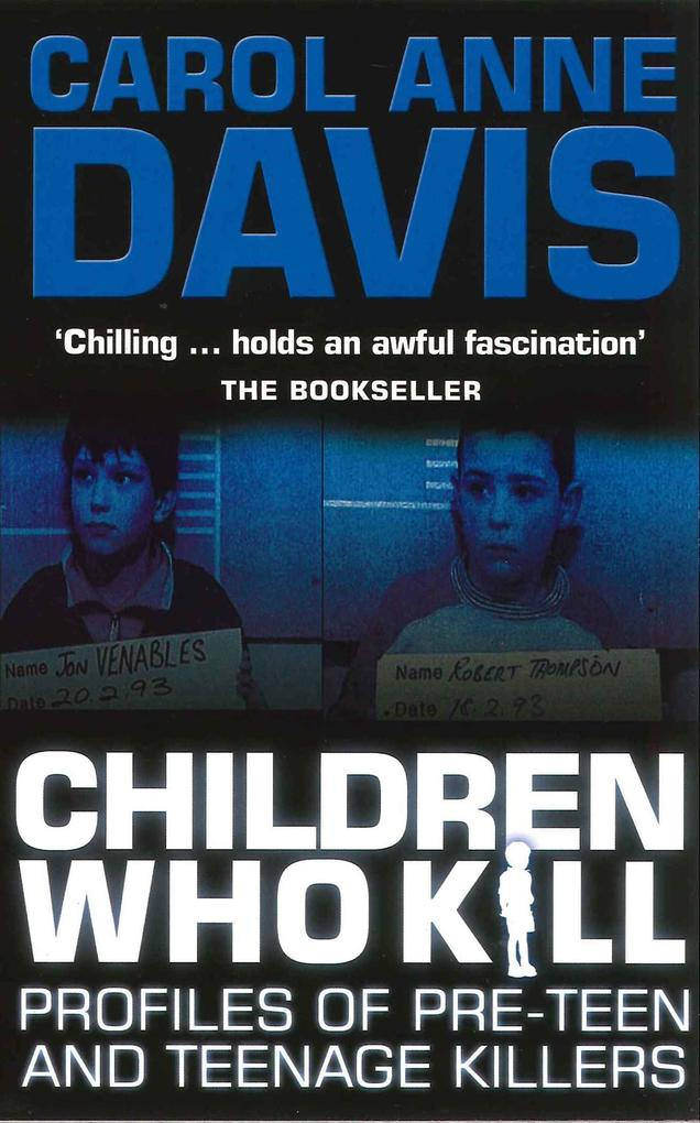 Children Who Kill als eBook von Carol Anne Davis