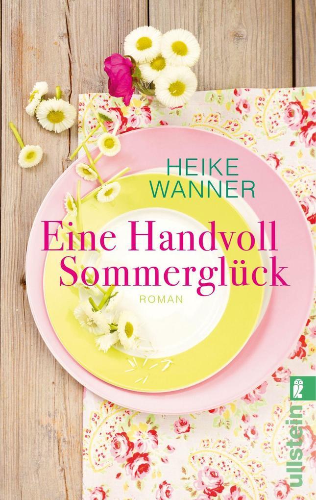 Eine Handvoll Sommerglück als Taschenbuch von Heike Wanner
