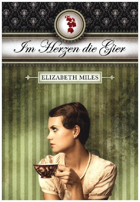 Furien-Trilogie 03 - Im Herzen die Gier als Buch von Elizabeth Miles