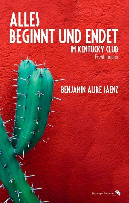 Alles beginnt und endet im Kentucky Club als Buch von Benjamin Alire Sáenz