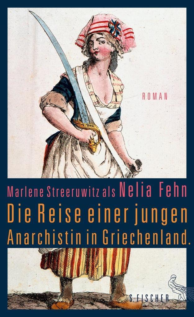 Die Reise einer jungen Anarchistin in Griechenland als Buch von Marlene Streeruwitz