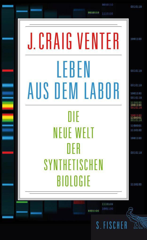 Leben aus dem Labor als Buch von J. Craig Venter