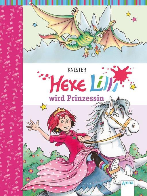 Hexe Lilli wird Prinzessin als Buch von Knister