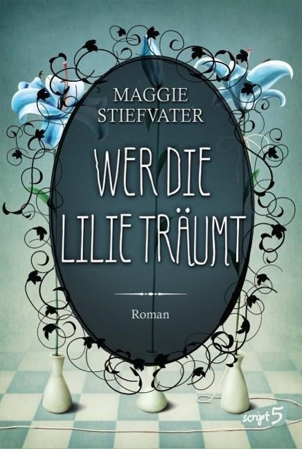 Wer die Lilie träumt als Buch von Maggie Stiefvater