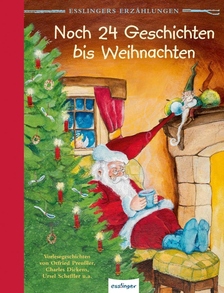 Esslingers Erzählungen: Noch 24 Geschichten bis Weihnachten als Buch von Ursel Scheffler, Otfried Preußler, Charles Dick