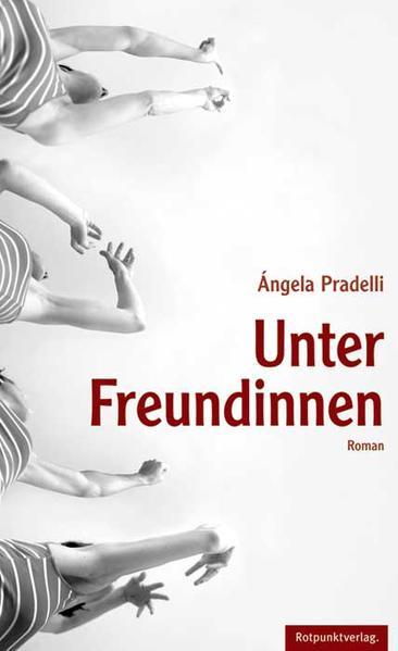 Unter Freundinnen als Buch von Ángela Pradelli
